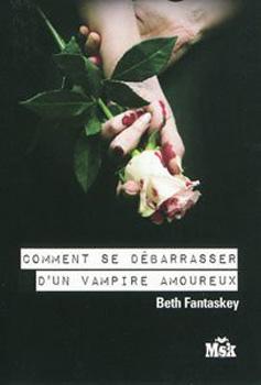 Beth Fantaskey - Comment se débarrasser d'un vampire amoureux 28093111