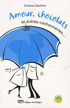 Évelyne Gauthier - Amour, chocolats et autres cochonneries 84121410