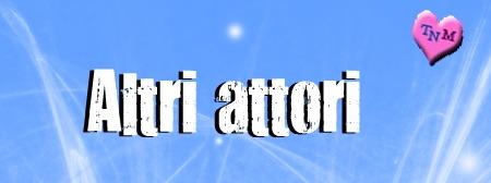 ALTRI ATTORI