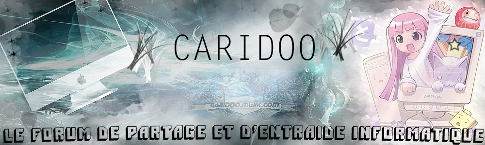 Caridoo : le forum de partage informatique Carido11