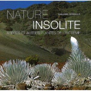 """""""Nature insolite, arbres et plantes de l'extrème"""" 61c12e10"""