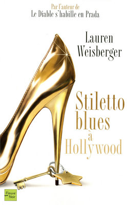 [Weisberger, Lauren] Stiletto blues à Hollywood Stilet10