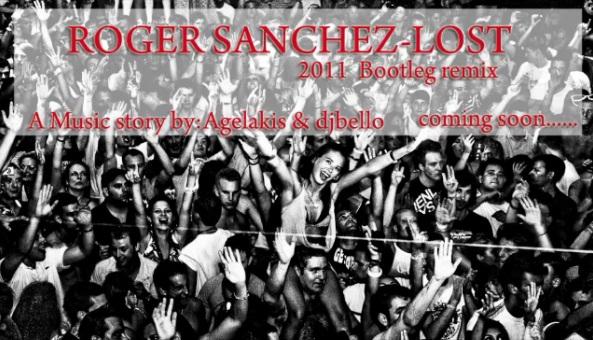 Roger Sanchez - Lost (Bootleg Remix 2011 Dj Agelakis G. & Dj Bello)  Roger_10