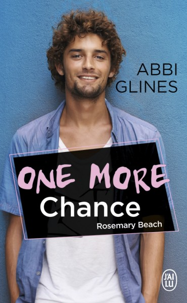 (Rosemary Beach) Chance - Tome 2 : One More Chance d'Abbi Glines -9782212