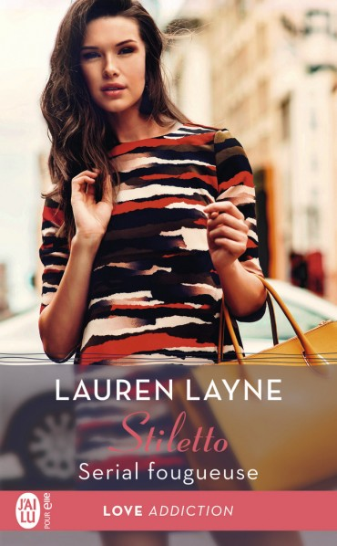Stiletto - Tome 3 : Serial Fougueuse de Lauren Layne -9782215