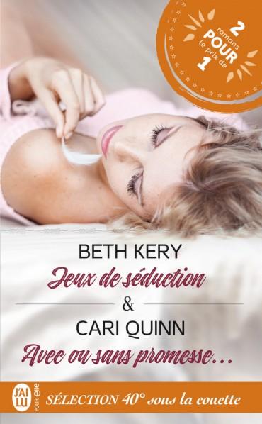 Jeux de séduction & Avec ou sans promesse de Beth Kerry & Cari Quinn -9782217