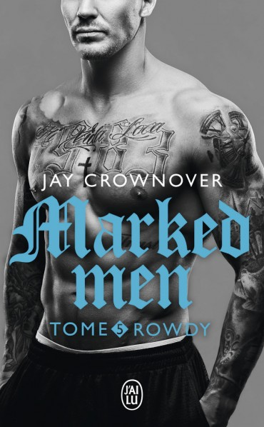 Marked Men - Tome 5 : Rowdy de Jay Crownover -9782219