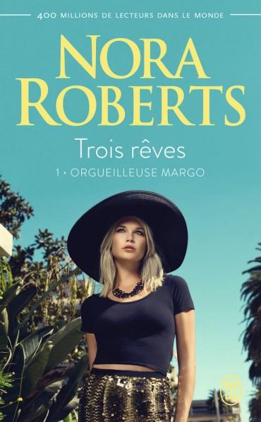 Trois Rêves - Tome 1 : Orgueilleuse Margo de Nora Roberts -9782220