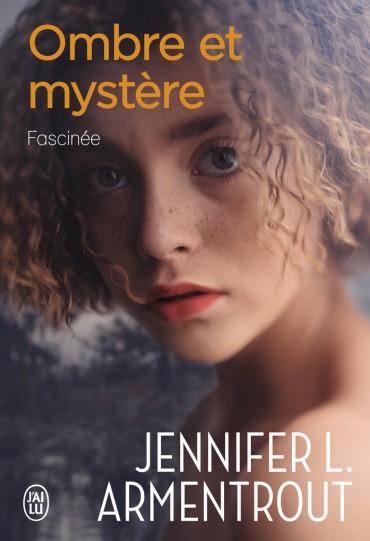 Ombre et mystère - Tome 3 : Fascinée de Jennifer L. Armentrout -9782244