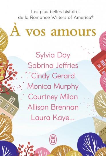 {Recueil} À vos amours de  Sylvia Day, Sabrina Jeffries, Cindy Gerard, Monica Murphy, Courtney Milan, Allison Brennan, Laura Kaye ... -9782248