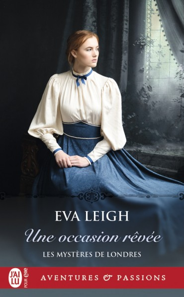 Les mystères de Londres - Tome 2 : Une occasion rêvée de Eva Leigh -9782252