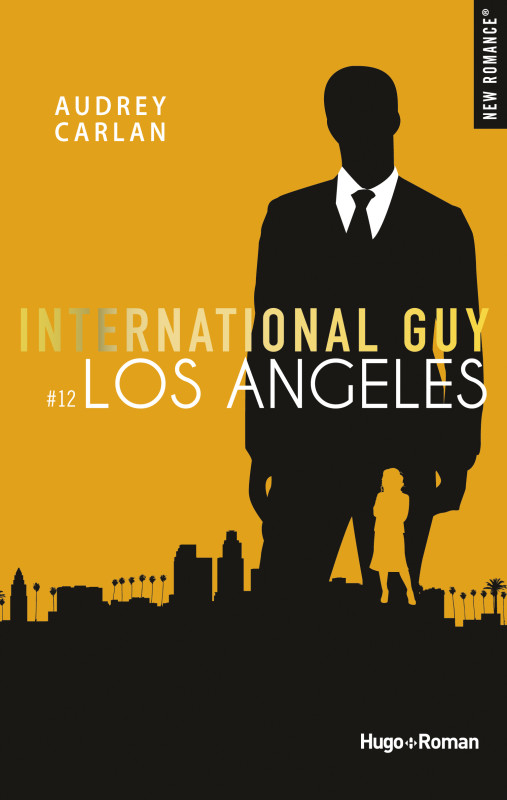 International Guy - Tomes 10 à 12 : Madrid, Rio, Los Angeles de Audrey Carlan 2019_n12
