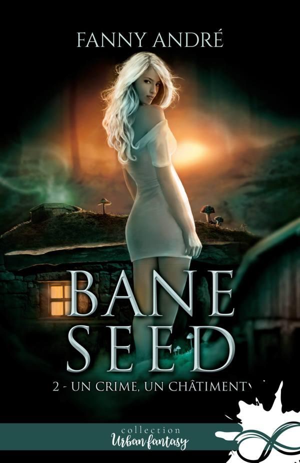 Bane Seed - Tome 2 : Un crime, un châtiment de Fanny André 28070510