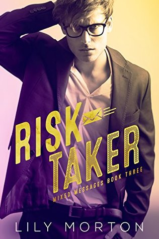 Mixed messages - Tome 3 : Risk taker de Lily Morton 40849010
