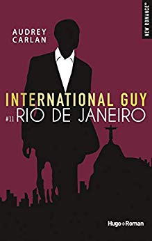 International Guy - Tomes 10 à 12 : Madrid, Rio, Los Angeles de Audrey Carlan 412br310