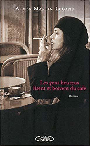 Les gens heureux lisent et boivent du café de Agnès Martin-Lugand 414ybt10