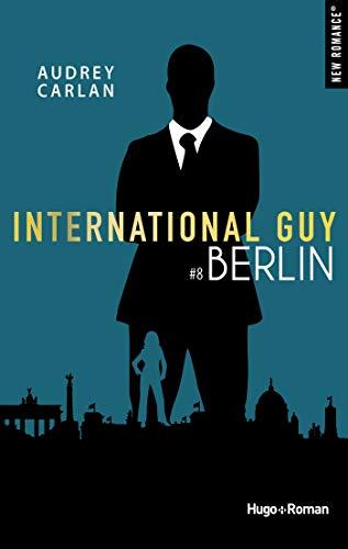 International Guy - Tome 7 à 9 : Londres, Berlin, Washington D.C de Audrey Carlan 41btiz10