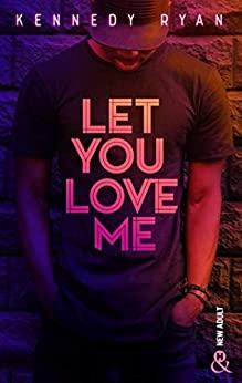 Let you love me de Kennedy Ryan 41mjds10