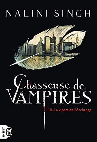 Chasseuse de vampires - Tome 10 : La vipère de l'Archange de Nalini Singh 41ogba10