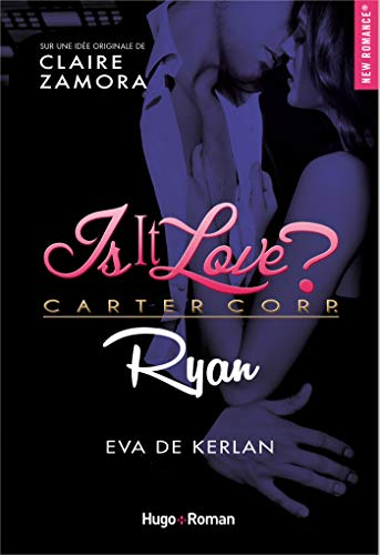 Ryan?tid=ea4908b1828be2c576e8fed51b7e048d - Is it love ? - Tome 3 :  Ryan de Eva de Kerlan 41qft610