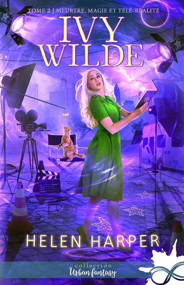 Ivy Wilde - Tome 2 : Meurtre, magie et télé réalité de Helen Harper 49239510