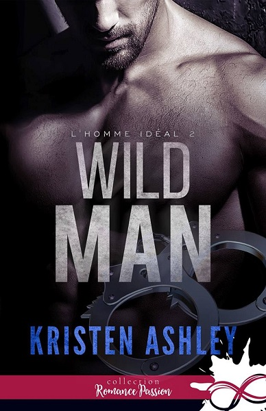 L'homme idéal - Tome 2 : Wild Man de Kristen Ashley 51393310