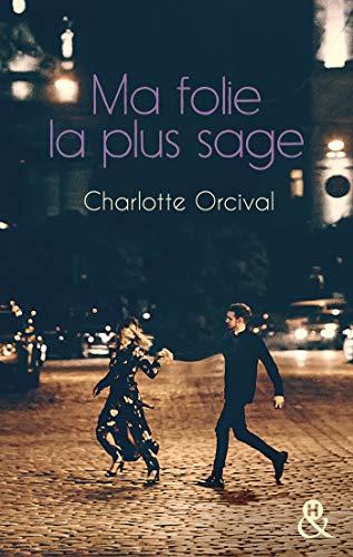 Ma folie la plus sage de Charlotte Orcival 51hpsr10