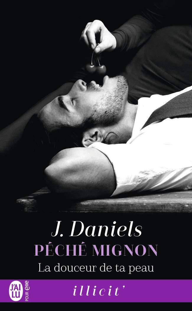 Péché mignon - Tome 3 : La douceur de ta peau de J. Daniels 51n2ma10