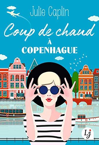 Coup de chaud à Copenhague de Julie Caplin 51pdck10