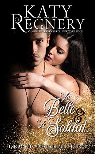 Un conte de fées moderne - Tome 1 : La Belle et le soldat de Katy Regnery 51pszt10