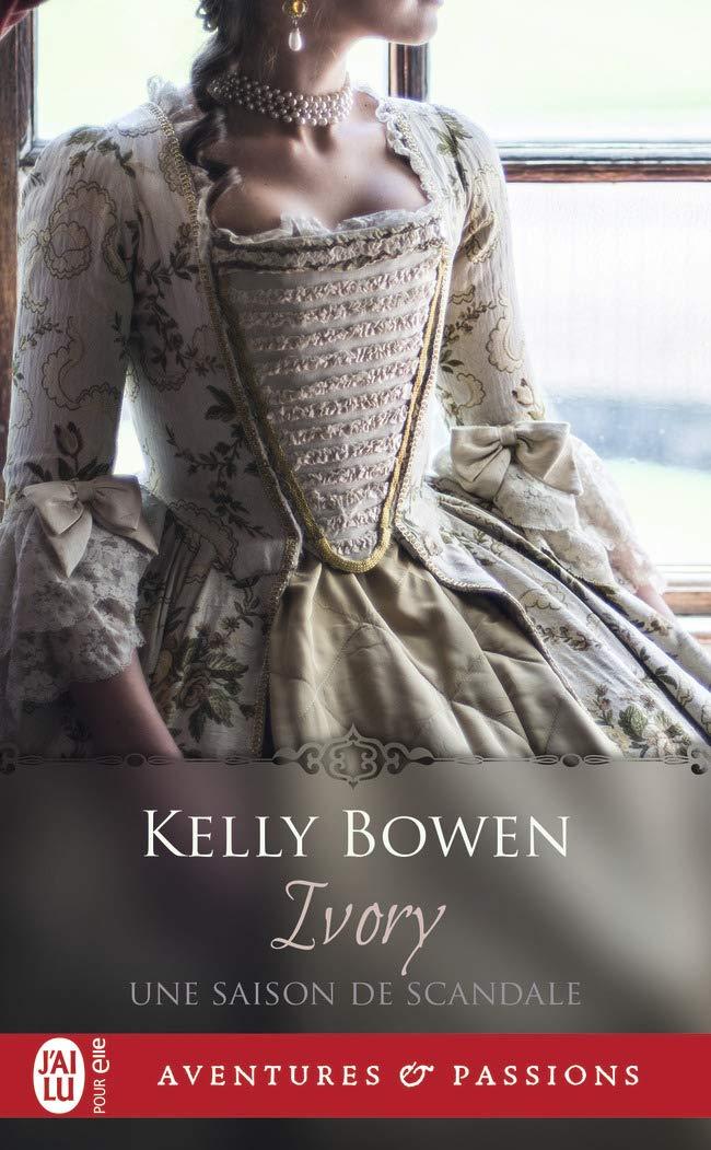Une saison de scandale - Tome 1 : Ivory de Kelly Bowen 618uiz10