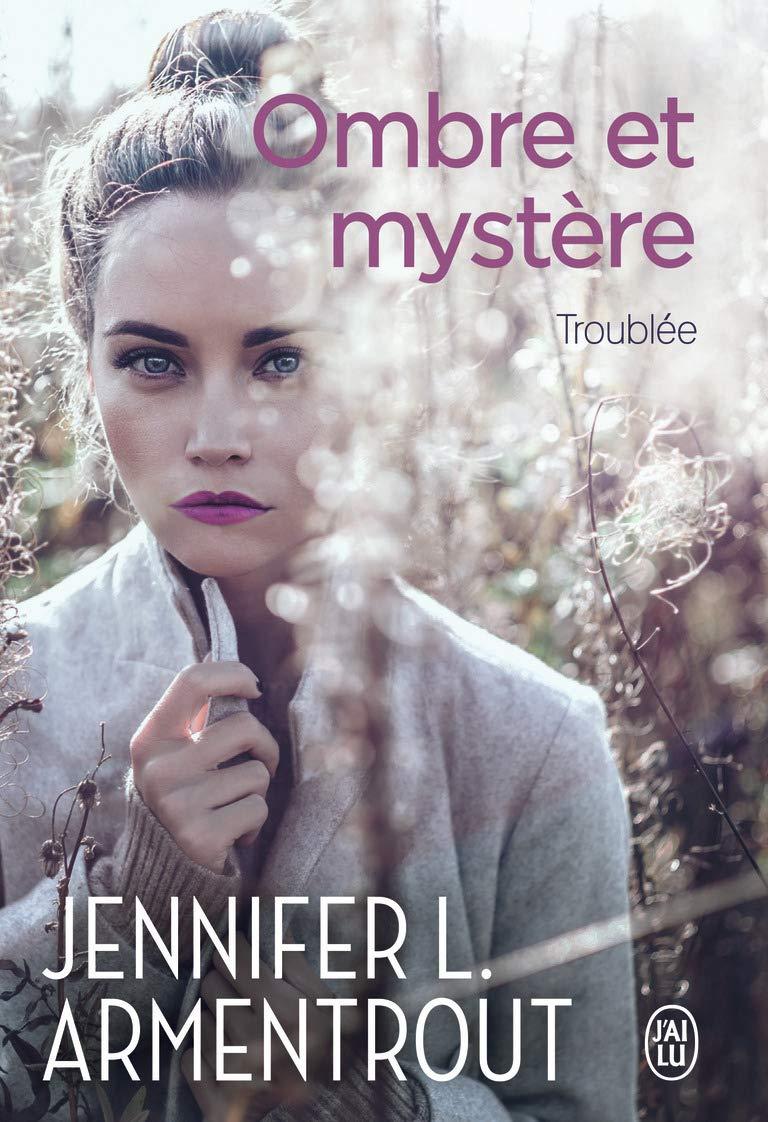 Ombre et mystère - Tome 2 : Troublée de Jennifer L. Armentrout 619a4l10