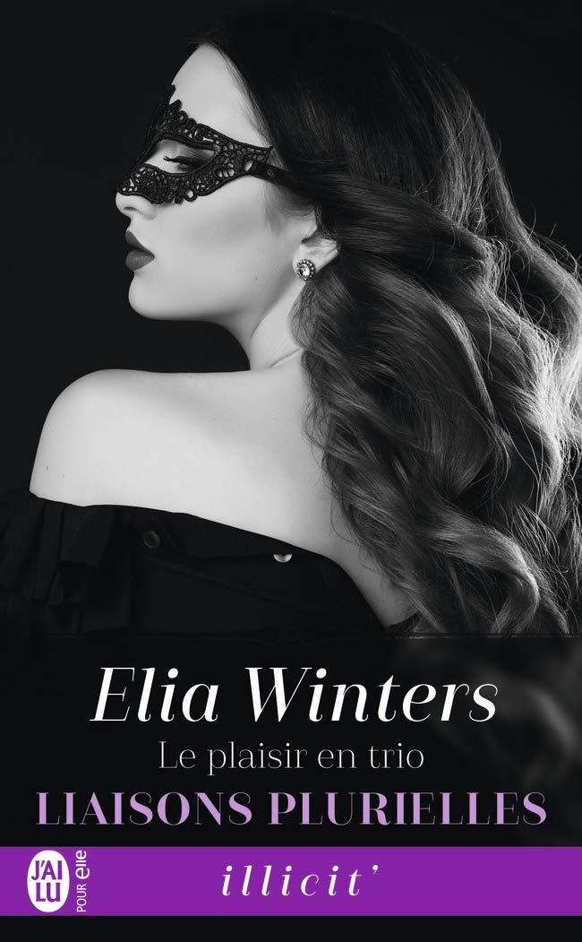 Liaisons plurielles - Tome 2 : Le plaisir en trio de Elia Winters 61avrh11