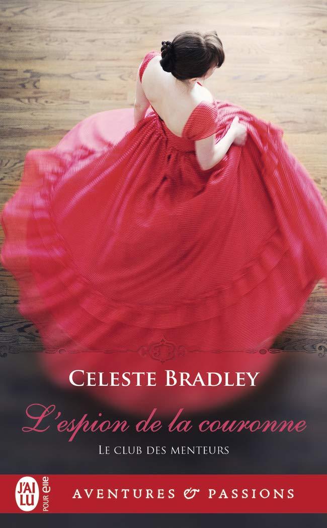 menteurs - Le Club des Menteurs - Tome 1 : L'espion de la Couronne de Celeste Bradley 61g4ys10