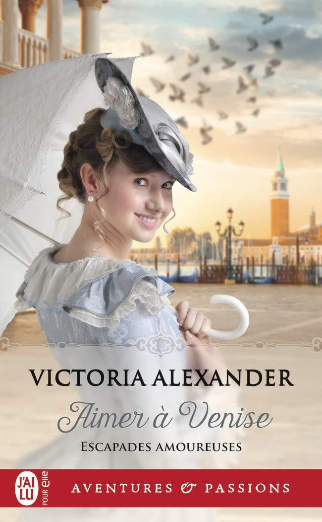 Escapades amoureuses - Tome 2 : Aimer à Venise de Victoria Alexander 61pllw10