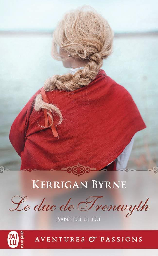 Sans foi ni loi - Tome 4 : Le duc de Trenwyth de Kerrigan Byrne 61vfu610
