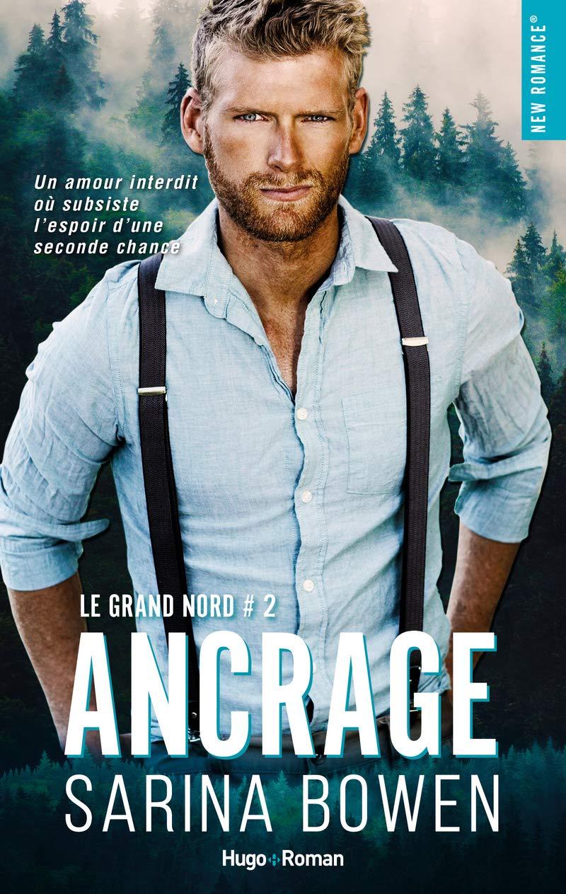 Ancrage?tid=8f3349e49d7c48911f2222d6cd6fb621 - Le Grand Nord - Tome 2 : Ancrage de Sarina Bowen 71wn9l10