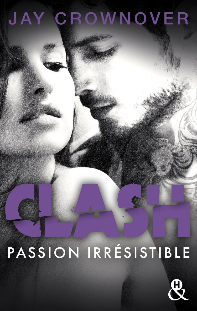 Clash - Tome 4 : Passion irrésistible de Jay Crownover 97822827