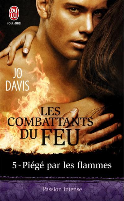Les combattants du feu - Tome 5 : Piégé par les flammes de Jo Davis 97822912