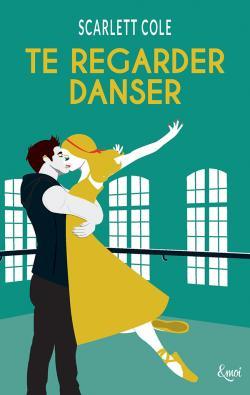 regarder - Preload - Tome 1 : Te regarder danser de Scarlett Cole 97827018