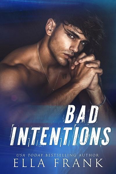 Intentions - Tome 1 : Bad intentions de Ella Frank Badint10