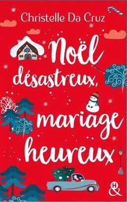 Noël désastreux, mariage heureux ! de Christelle Da Cruz Da_cru10