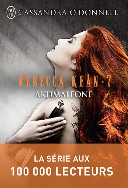 Rebecca Kean - Tome 7 : Akhmaleone de Cassandra O'Donnell Donnel10