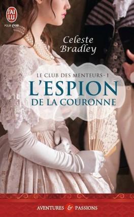 menteurs - Le Club des Menteurs - Tome 1 : L'espion de la Couronne de Celeste Bradley Le-clu10
