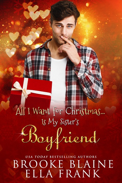 All I want for Christmas is ... my sister's boyfriend de Brooke Blaine & Ella Frank Unname10