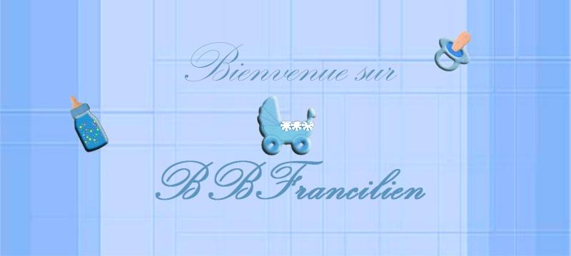 bbfrancilien: Le site des mamans & futures mamans d'Ile de France