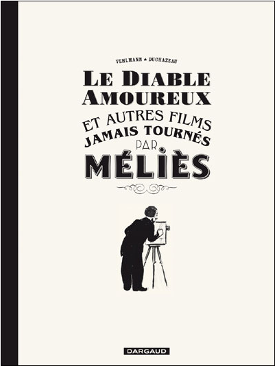 Le Diable Amoureux et autres films jamais tournés par Méliès de Duchazeau et Vehlmann Image_33