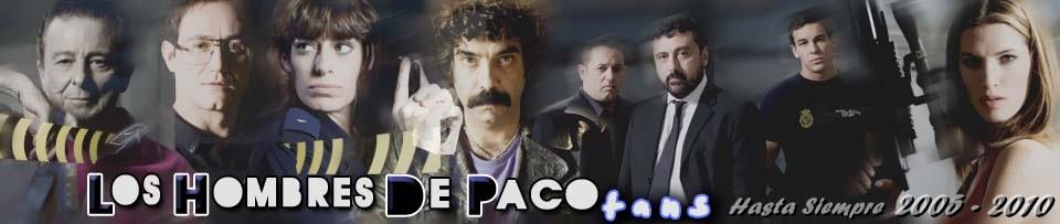LOS HOMBRES DE PACO .::FANS::.