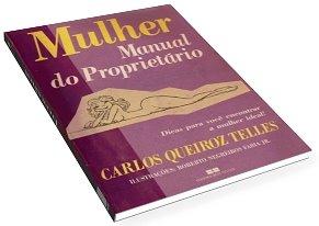 Livro Mulher Manual do Proprietário - Carlos Queiroz Telles Multib67
