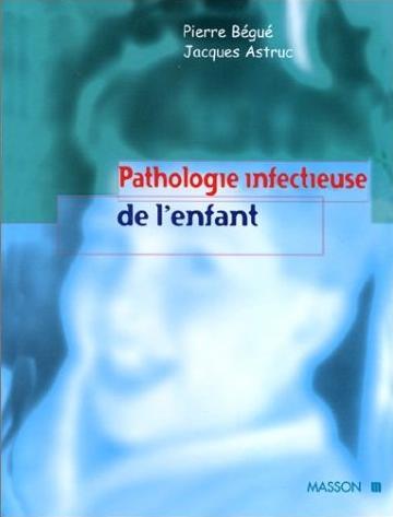 Pathologie infectieuse de l'enfant édition Masson en Exclusivité pour Pédiatrie-DZ Infect10